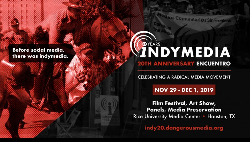 indymedia's 20th Anniversary Encuentro: Celebrating a Radical Media Movement