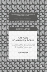 Kafka's Nonhuman Form - Troubling the Boundaries of the Kafkaesque
