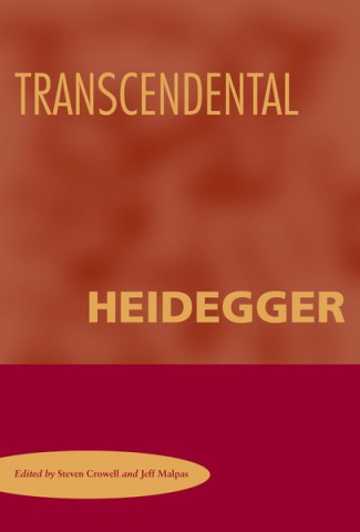 Crowell, Steven Galt, and Jeff Malpas, eds. Transcendental Heidegger. Stanford, CA: Stanford UP, 2007