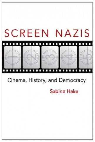 Screen Nazis: Cinema, History, and Democracy.