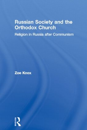 Knox, Zoe Katrina. Russian Society and the Orthodox Church: Religion in Russia after Communism. London: RoutledgeCurzon, 2005