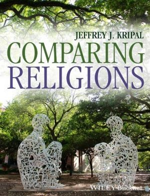 Kripal, Jeffrey J. Comparing Religions: Coming to Terms. Wiley Blackwell, 2014