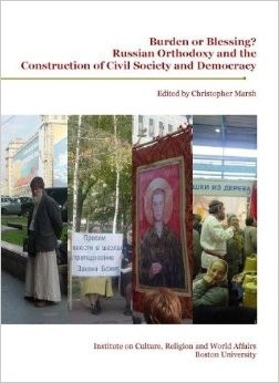 Marsh, Christopher, ed. Burden or Blessing?: Russian Orthodoxy and the Construction of Civil Society and Democracy. Boston: Boston U, Institute on Culture, Religion and World Affairs, 2004