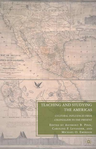 Pinn, Anthony B., Caroline Field Levander, and Michael O. Emerson. Teaching and Studying the Americas: Cultural Influences from Colonialism to the Present. New York: Palgrave Macmillan, 2010
