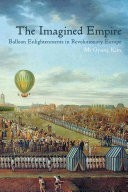 The Imagined Empire: Balloon Enlightens in Revolutionary Europe